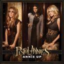 """5. Pistol Annies - """"Annie Up"""""""