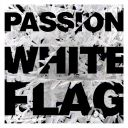 "5. Compilation - ""Passion: White Flag"""