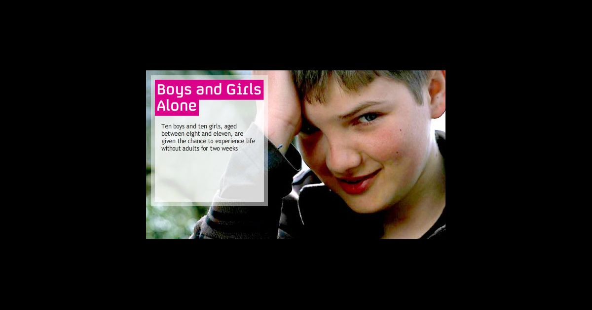 boys and girls alone 2009-3-2 boys and girls alone is a new channel 4 programme starting tonight where 20 boys and girls age 8 - 11 are put in a big brother style environment to see how they cope alone.