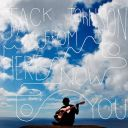 "5. Jack Johnson - ""From Here to Now to You"""