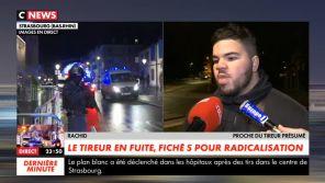 Attentat à Strasbourg : CNews piégée par un faux proche du terroriste ?