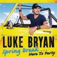 "1. Luke Bryan - ""Spring Break... Here to Party"""