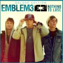 "7. Emblem3 - ""Nothing to Lose"""