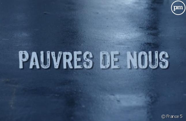 """""""Pauvres de nous"""", sur France 5 mercredi 11 avril"""