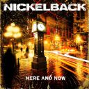 8. Nickelback - Here and Now