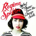 "3. Regina Spektor - ""What We Saw From the Cheap Seats"""