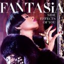 """4. Fantasia - """"Side Effects of You"""""""