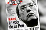 """""""Guéant, la voix de Le Pen"""" : Le ministre de l'intérieur réagit à la Une de Libération"""