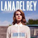 2. Lana Del Rey - Born to Die