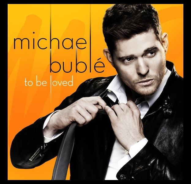 "1. Michael Bublé - ""To Be Loved"""