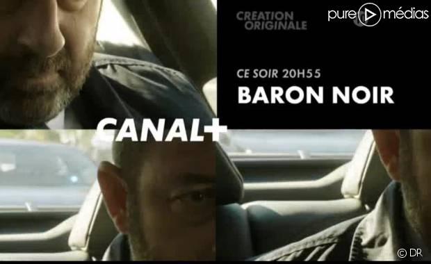 baron noir arrive ce soir sur canal vid o. Black Bedroom Furniture Sets. Home Design Ideas