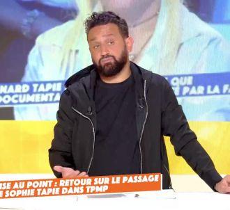 Cyril Hanouna revient sur son clash avec Sophie Tapie