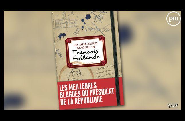 """""""Les meilleures blagues de François Hollande"""". Eds de l'Opportun."""