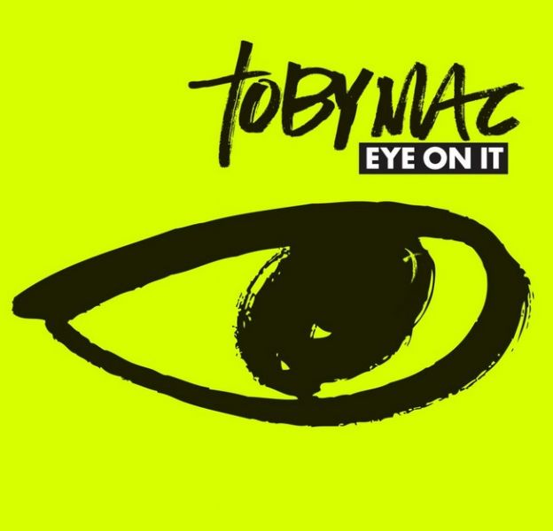 "1. Tobymac - ""Eye on it"""