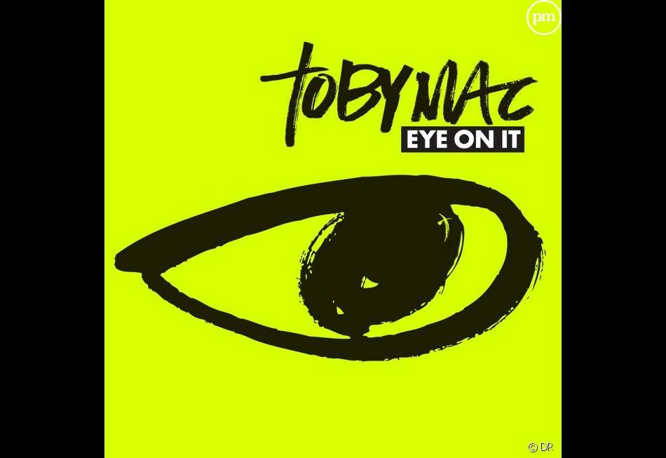 """1. Tobymac - """"Eye on it"""""""