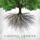 "6. Casting Crowns - ""Thrive"""