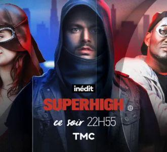 'SuperHigh' à 22h55 sur TMC