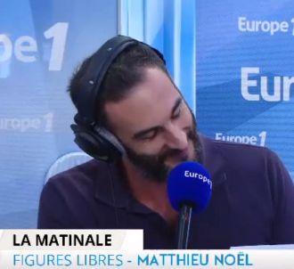 Matthieu Noël ce matin sur Europe 1.