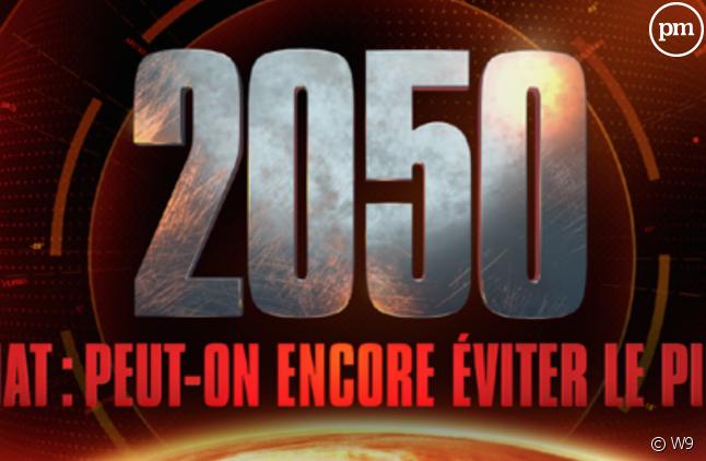 """""""2050. Climat : Peut-on encore éviter le pire ?"""""""