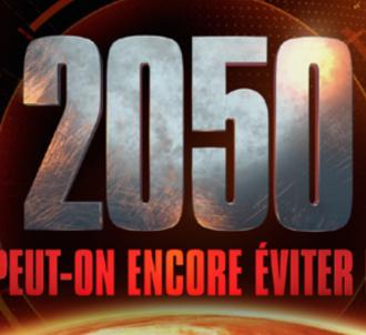 '2050. Climat : Peut-on encore éviter le pire ?'