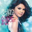 "Selena Gomez & the Scene : ""A Year Without Rain"""