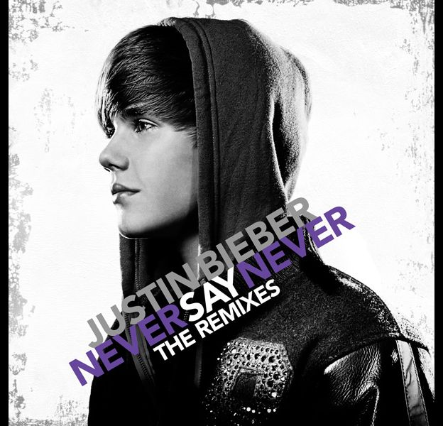 """Pochette : """"Never Say Never - The Remixes"""""""