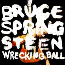 "1. Bruce Springsteen - ""Wrecking Ball"""
