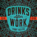 """7. Toby Keith - """"Drinks After Work"""""""