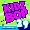 "10. Compilation - ""Kidz Bop 29"""