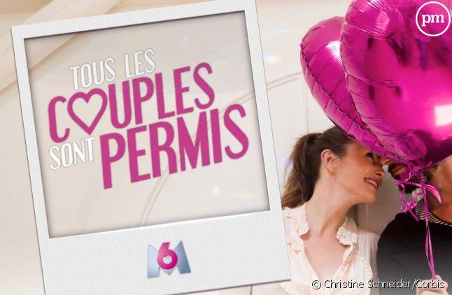 """""""Tous les couples sont permis"""" revient sur M6"""