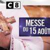 Programmation : Le très catholique dimanche 15 août de C8