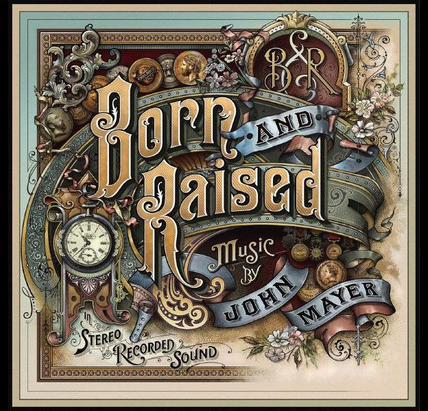 "1. John Mayer - ""Born and Raised"""