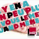 """""""Il y en a un peu plus, je vous le mets quand-même ?"""". La campagne de publicité de rentrée 2012 de France Inter."""