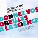 """""""Donnez vos oreilles à la science"""". La campagne de publicité de rentrée 2012 de France Inter."""
