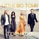 "5. Little Big Town - ""Tornado"""