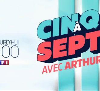 'Cinq à Sept avec Arthur' cet après-midi sur TF1