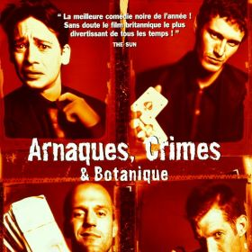 Arnaques, Crimes & Botanique