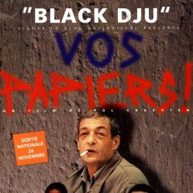 Black Dju, Vos Papiers