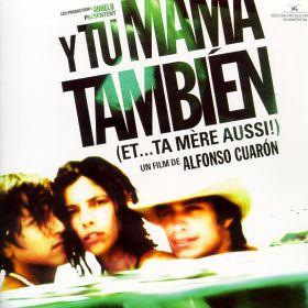 Y Tu Mama Tambien (et... Ta Mere Auss