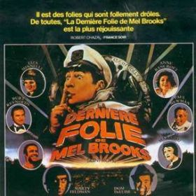 La Derniere Folie De Mel Brooks